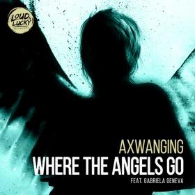 AXWANGING FEAT. GABRIELA GENEVA - WHERE THE ANGELS GO